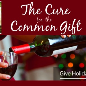 The Cure for the Common Gift - Wine Club